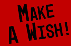 Make your wish come true!